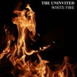 The Uninvited White Fire