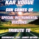 Kar Vogue Sun Comes Up (Special Instrumental Versions)[Tribute To Rudimental feat. James Arthur]