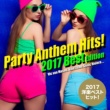 Various Artists 2017年洋楽総ざらい!Party Anthem Hits! 2017 Best Edition
