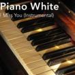 Piano White I Miss You (Instrumental)