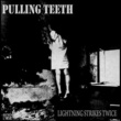 Pulling Teeth Lightning Strikes Twice