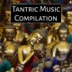 Tantric Massage Tantric  Music Compilation