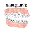 Grouplove Remember That Night