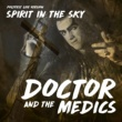 Doctor and the Medics Spirit in the Sky