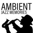 Chillout Jazz Ambient Relaxation