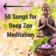 Harmony of Senses 50 Songs for Deep Zen Meditation - Music for Harmony & Silence, Spiritual Music for Yoga