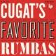 Xavier Cugat & His Orchestra Cugat's Favorite Rhumbas