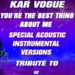 Kar Vogue You're The Best Thing About Me (Special Acoustic Instrumental Mix)