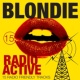 Blondie Radio Active - 15 Radio Friendly Tracks