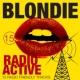 Blondie Radio Active - 15 Radio Friendly Tracks
