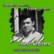 Chase Webster Strange Places, Strange Faces