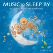 ヴァリアス・アーティスト Music To Sleep By: Classical Music For Your Mind