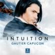 Gautier Capuçon Intuition