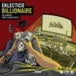 Eklectico Billionaire