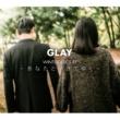 GLAY WINTERDELICS.EP ~あなたといきてゆく~