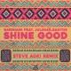 Garmiani Shine Good (feat. Julimar Santos) [Steve Aoki Remix]