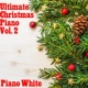 Piano White Ultimate Christmas Chillout, Vol. 2
