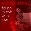 Ahmad Jamal Falling in Love With Love