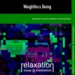 Relaxation Sleep Meditation Weightless Being