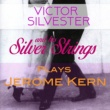 Victor Silvester and His Silver Strings You Were Never Lovelier