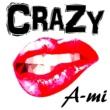 A-mi CRAZY