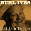 Burl Ives Old Dan Tucker