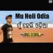 Big Deal Mu Heli Odia