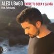 Alex Ubago Entre tu boca y la mía (feat. Paty Cantú) [Remix]