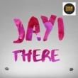 Jayi There
