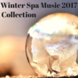 Winter Solstice Winter Spa Music 2017 Collection