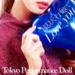 東京パフォーマンスドール  (2014~) 現状打破でLove you