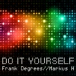Frank Degrees/Markus H Do It Yourself (Original Mix)