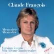 Claude François Alexandrie Alexandra (Mix 40ème anniversaire) [Version longue]