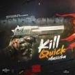 Masicka Kill Quick