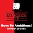勝 Boys Be Ambitious! (Murder GP 2017)