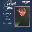 Emil Gilels Live In Leipzig