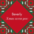 Beverly Xmas with you