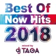 DJ TAGA Best Of Now Hits 2018 mixed by DJ TAGA