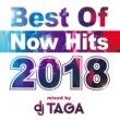 DJ TAGA Best Of Now Hits 2018 mixed by DJ TAGA