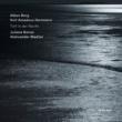 ユリアーネ・バンゼ/Aleksandar Madzar Berg: Sieben frühe Lieder - 1. Nacht