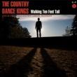 The Country Dance Kings Walking Ten Feet Tall