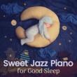 Relaxing Piano Crew Sweet Jazz Piano for Good Sleep