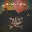 Erasmo Carlos Não Existe Saudade no Cosmos