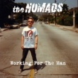 The Nomads Working For The Man