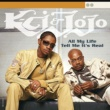K-Ci & JoJo All My Life/Tell Me It's Real