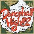 HIBIKILLA DANCEHALL HIGH!!2