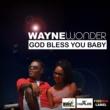 Wayne Wonder God Bless You Baby