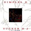 Dimples D Sucker DJ