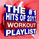 Remix Workout Factory The #1 Hits of 2017 - Workout Playlist