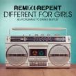 Remix & Repent Different For Girls